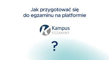 Logo platformy Kampus-egzaminy i tekst: Jak przygotować się do egzaminu na platformie?