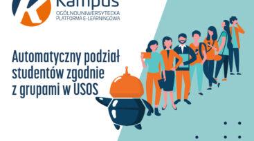 Logo platformy Kampus; tekst: automatyczny podział studentów zgodnie z grupami w USOS; rysunek robota wskazującego gdzie stanąć grupce studentów